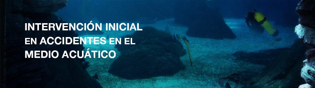 Intervención inicial en accidentes en el medio acuático